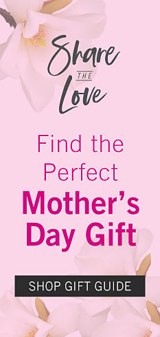 Share the Love. Find the perfect Mothers Day Gift. Shop gift guide.