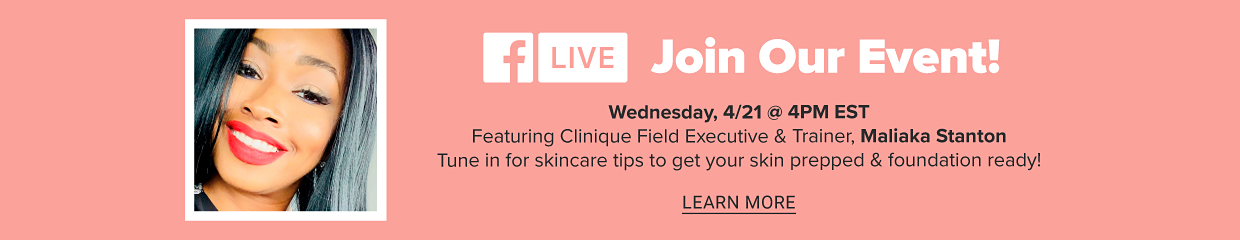Clinique FB Live on Wednesday, 4/21 at 4PM EST.