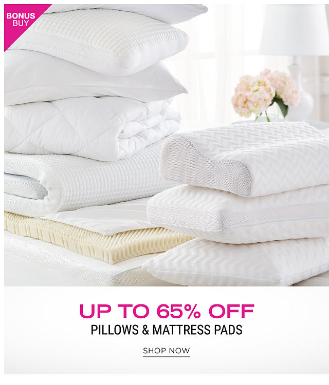 2 stacks of white pillows & folded mattress pads. Bonus Buy. Up to 65% off pillows & mattress pads. Shop now.