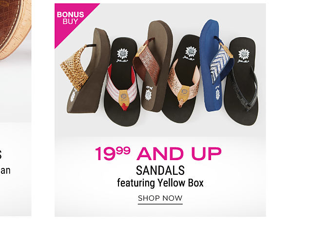An assortment of Yellow Box sandals in a variety of colors & styles. Bonus Buy. $19.99 & up sandals featuring Yellow Box. Shop now.
