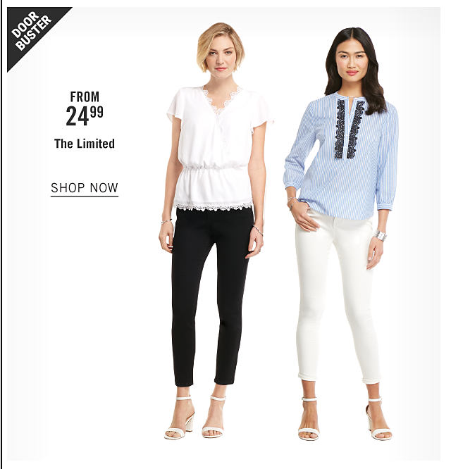 A woman wearing a white short sleeved top, black pants & white strappy sandals standing next to a woman wearing a light blue peasant blouse with black trim, white pants & white strappy sandals. Doorbuster. From $24.99 The Limited. Shop now.
