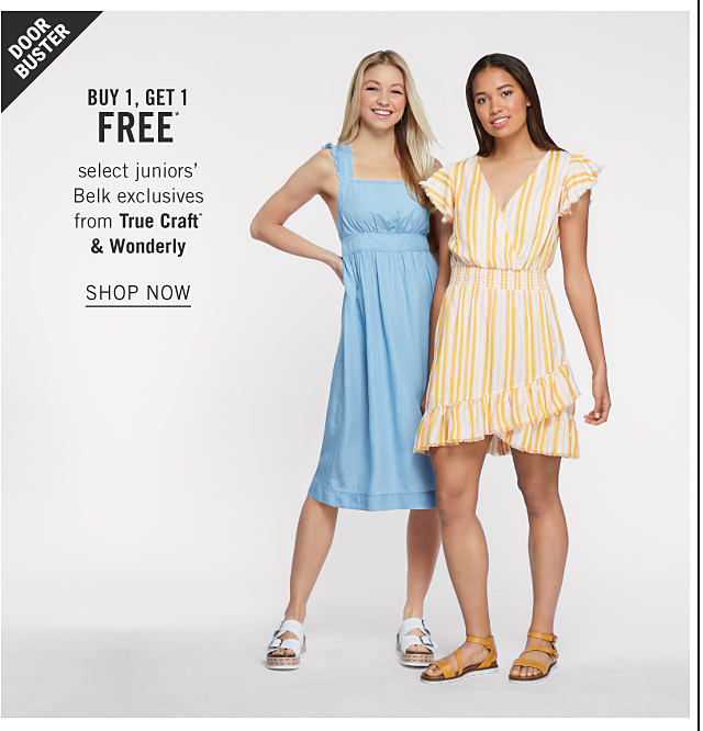A woman wearing a light blue sun dress & white flat sandals standing next to a woman wearing a yellow & white vertical striped short sleeved dress & light brown gladiator flat sandals. Doorbuster. Buy 1, Get 1 Free select juniors Belk exclusives from True Craft & Wonderly. Shop now.
