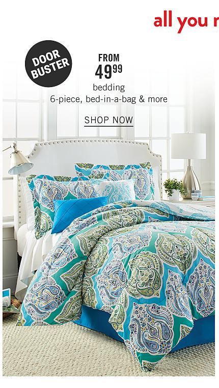 All you need for staying home & going away. A bed made with a green, blue & white print comforter & matching pillows. Doorbuster. From $49.99 bedding, 6-piece bed-in-a-bag sets & more. Shop now.