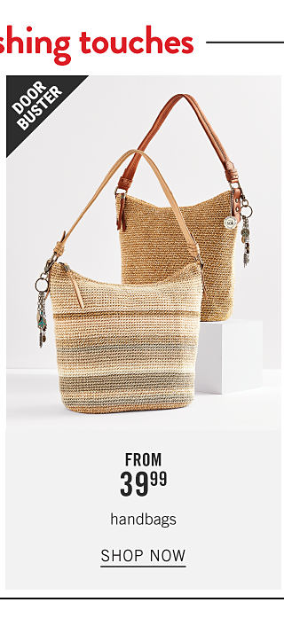 Two different styles of woven handbags. Doorbuster. From $39.99 handbags. Shop now.