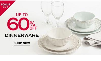 Bonus Buy - Up to 60% off Dinnerware. Shop now.