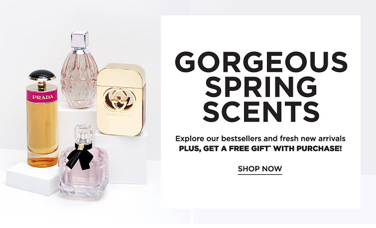 Gorgeous Spring Scents Explore our bestsellers and fresh new arrivals Plus, Get a Free Gift with Purchase! Shop Now