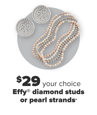 A pair of diamond studs and a variety of pearl strands. $29, your choice, Effy diamond studs or pearl strands.