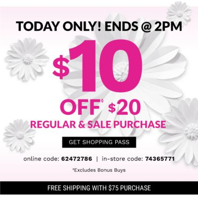 TODAY ONLY! $10 off $20 regular & sale purchase | Ends tomorrow at 2PM {Online code: 62472786 / In-store code: 74365771} - Excludes Bonus Buys {Free shipping with $75 purchase}. Get Shopping Pass.
