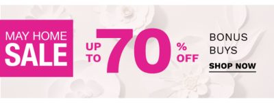 May Home Sale - Up to 70% off Bonus Buys. Shop Now.