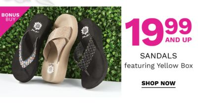 Bonus Buy - $19.99 and up sandals, featuring Yellow Box. Shop Now.