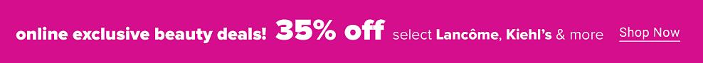 35% off select Lancome, Kiehl's & more. Shop now