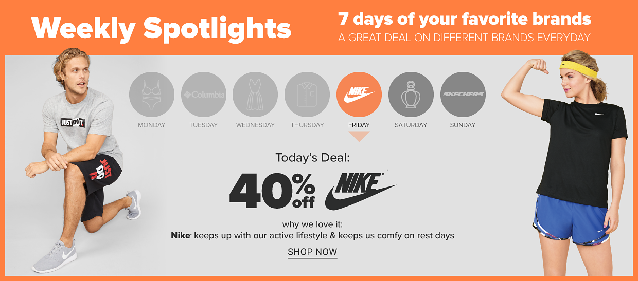Weekly Spotlights. 7 days of your favorite brands. Today's Deal: 40% off Nike. Shop now.