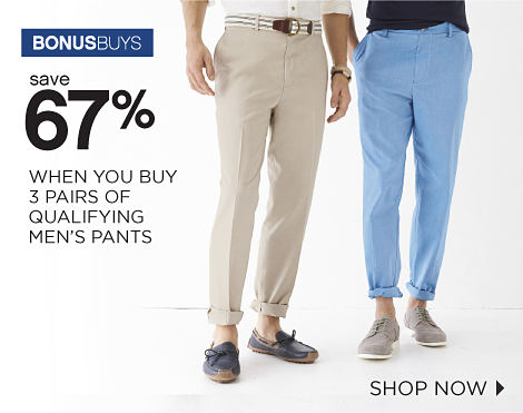 BONUSBUYS | save 67% WHEN YOU BUY 3 PAIRS OF QUALIFYING MEN'S PANTS | SHOP NOW