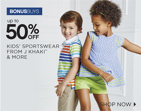 BONUSBUYS | up to 50% OFF KIDS' SPORTSWEAR FROM J KHAKI™ & MORE | SHOP NOW