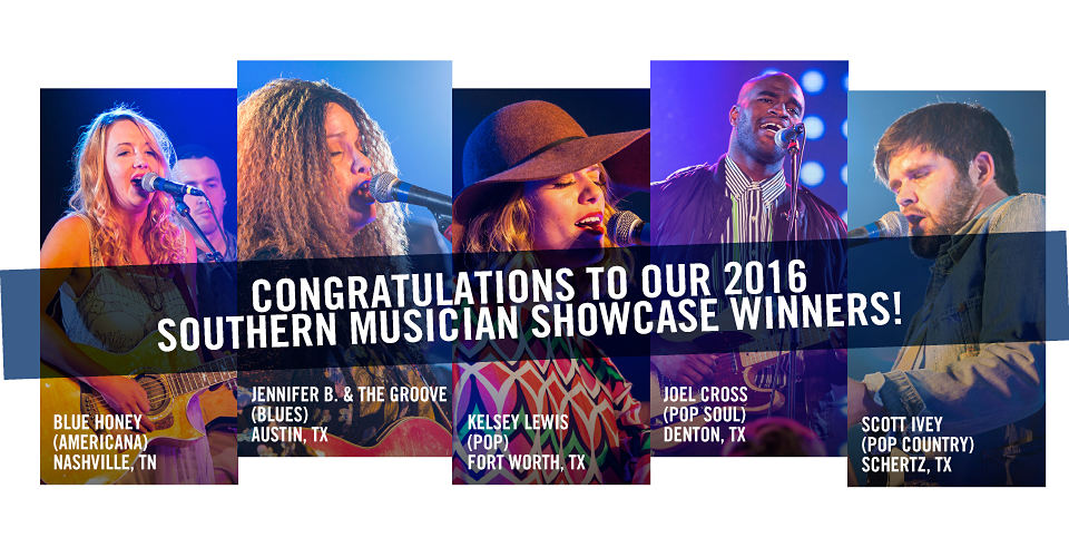 CONGRATULATIONS TO OUR 2016 SOUTHERN MUSICIAN SHOWCASE WINNERS!