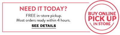 Buy online pick up in store | Need it today? Free in-store pickup. Most orders ready within 4 hours. See Details.