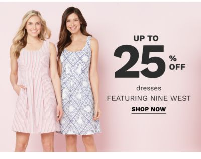 up to 25% off dresses featuring nine west | shop now