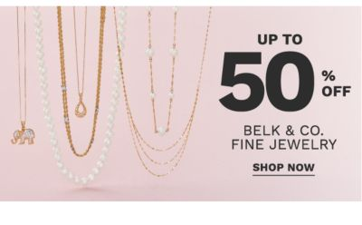 up to 50% off belk & co. fine jewelry