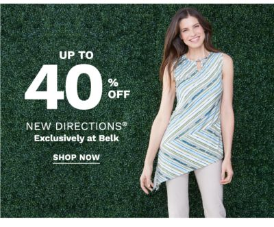 up to 40% off new directions® exclusively at belk | shop now