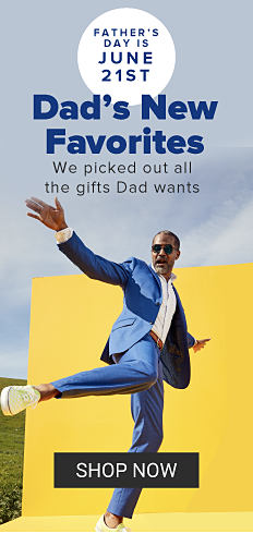 Father's Day is June 21st. Dad's new favorites. We picked out all the gifts Dad wants. Shop Now.