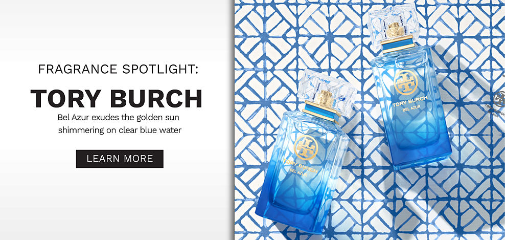 Two bottles of Tory Burch fragrance. Fragrance spotlight. Tory Burch. Bel Azur exudes the golden sun shimmering on clear blue water. Learn more.