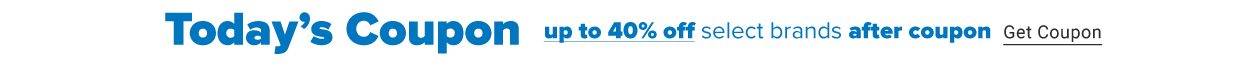 Today's coupon. Up to 40% off select brands after coupon. Get coupon.