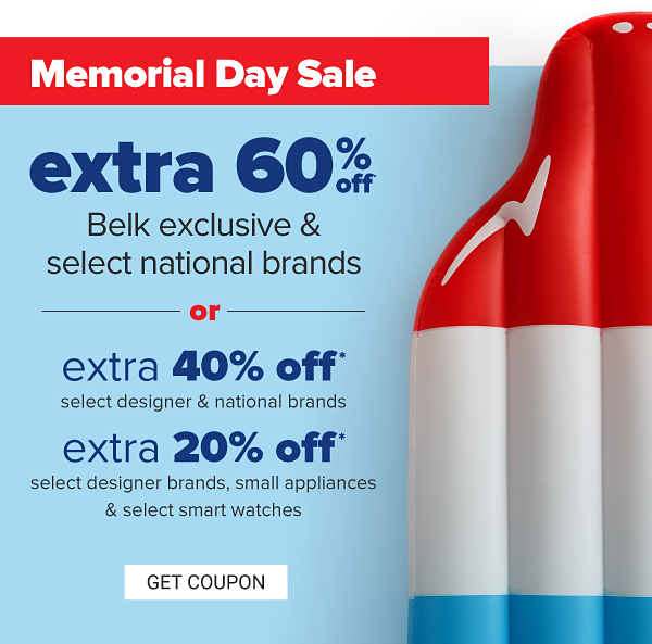 Memorial Day Sale - extra 60% off Belk exclusive & select national brands or extra 40% off select designer & national brands, extra 20% off select designer brands, small appliances, What Goes Around Comes Around & more. Get Coupon.