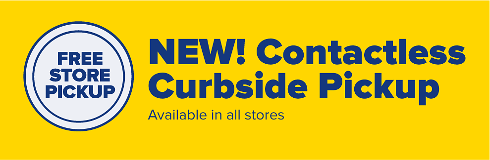 New! Contactless Curbside Pickup available at select stores