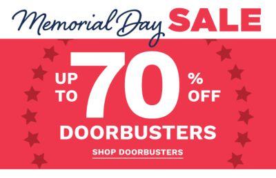 Memorial Day Sale - Up to 70% off Doorbusters. Shop doorbusters.