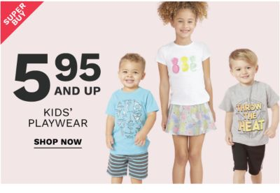 Super Buy - 9.95 and up kids' playwear. shop now.