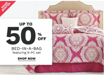 doorbuster - Up to 50% off bed-in-a-bag featuring 6-piece set. Shop now.