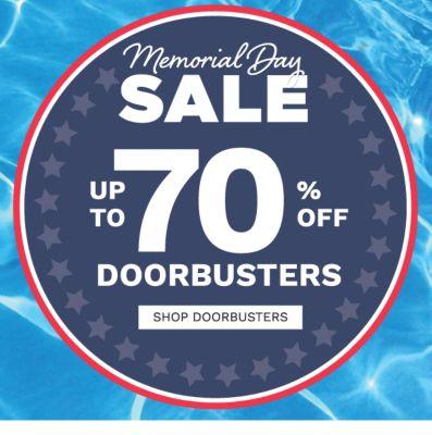 Memorial Day Sale - Up to 70% Doorbusters. Shop doorbusters.
