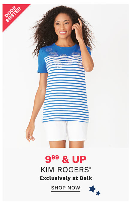 A woman wearing a blue & white horizontal striped short sleeved top & white shorts. $9.99 & up Kim Rogers. Exclusively at Belk. Shop now.