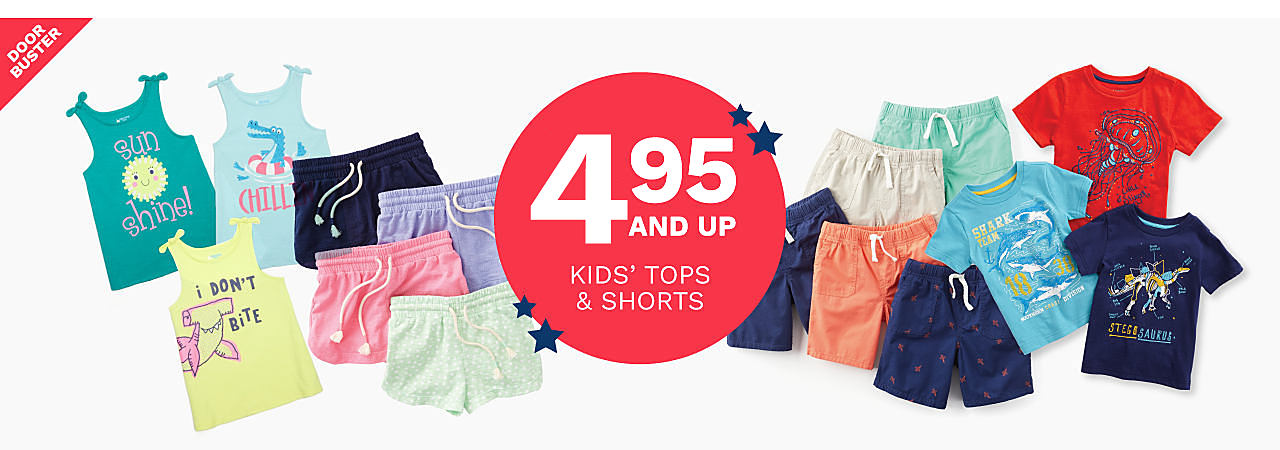 An assortment of girls & boys graphic tees, tank tops & shorts in a variety of colors & styles. Doorbuster. $4.95 & up kids tops & shorts.