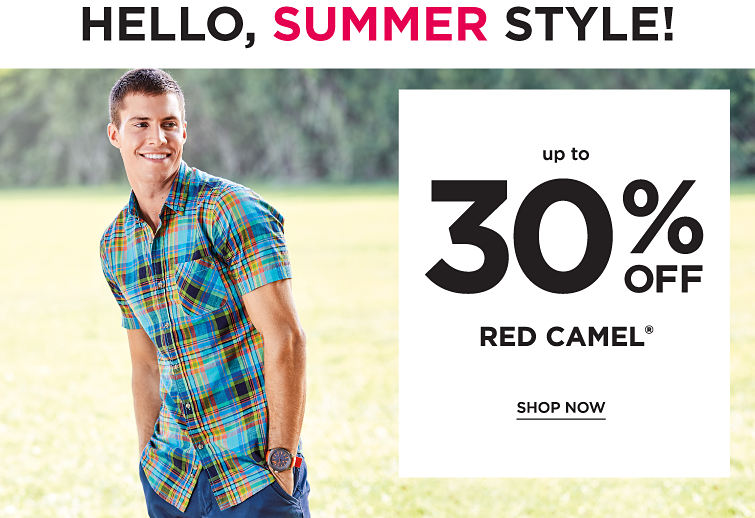Hello, Summer Style! Up To 30% Off Red Camel | Shop Now