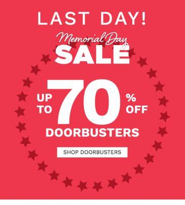 Last Day! Memorial Day Sale - up to 70% off doorbusters. Shop doorbusters.