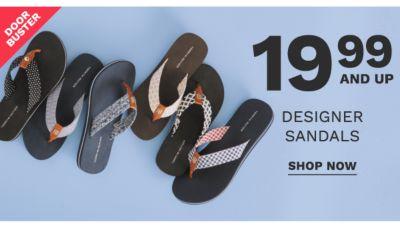 Doorbuster - 19.99 and up designer sandals. Shop now.