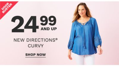 Doorbuster - 24.99 and up New Directions® Curvy. shop now.