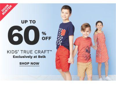 Doorbuster - Up to 60% off Kids' True Craft™ exclusively at Belk. Shop now.