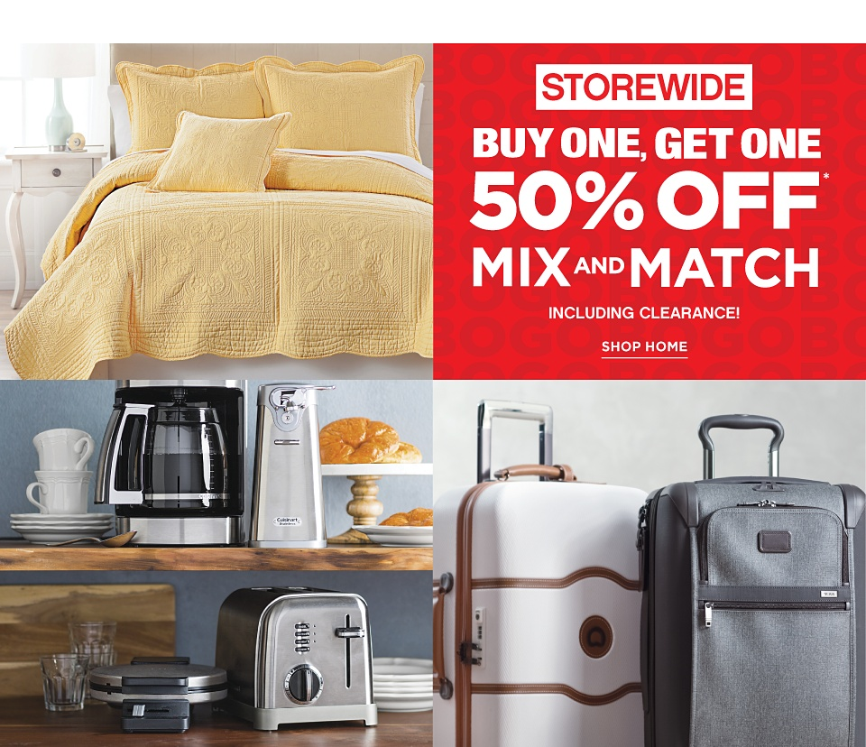 Storewide! Buy One, Get One 50% off* Mix and Match including Clearance - Shop Home