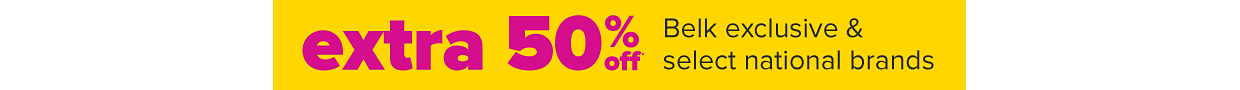 Extra 50% off Belk exclusives and select national brands.