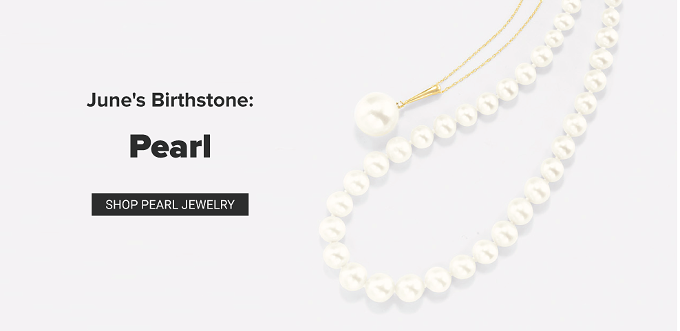June Birthstone: Pearl. Shop pearl jewelry.