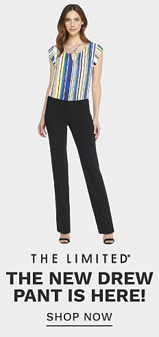 A woman wearing a multi colored vertical striped short sleeved top, black pants & sandals. The Limited. The new Drew pant is here. Shop now.