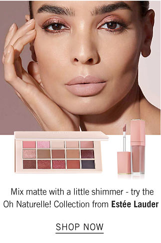A model wearing Estee Lauder. Mix matte with a little shimmer - try the Oh Naturelle! Collection from Estee Lauder. Shop now.