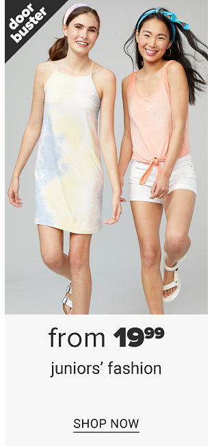 A young woman in a sleeveless tie dye dress standing next to a young woman in a peach colored tank and white shorts. Doorbuster, juniors' fashion from 19.99, shop now.