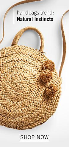 7418513ea0d3a A round woven handbag. Handbags Trend. Naturel Instincts. Shop now.