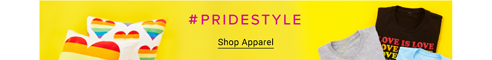 """#PRIDESTYLE Image of white pillows with hearts featuring rainbow stripes Image of graphic tees with phrases like """"Be You"""" and """"Love to All"""" Shop apparel."""