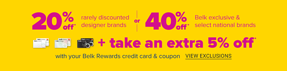 Shop, support and save. June 12 through 14. 20 percent off rarely discounted designer brands or 40 percent off Belk exclusive and select national brands. Plus take an extra 5 percent off with your Belk Rewards credit card and coupon. View exclusions.