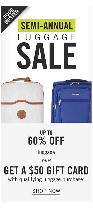 A white hardside wheeled suitcase with brown handle & trim. A blue wheeled suitcase. Doorbuster. Semi Annual Luggage Sale. Up to 60% off luggage plus get a $50 gift card with qualifying luggage purchase. Shop now.