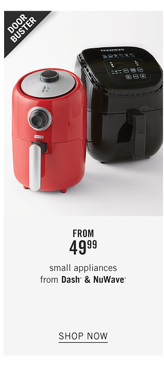 A red air fryer & a black air fryer. Doorbuster. From $49.99 small appliances from Dash & NuWave. Shop now.